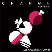 Change ft. Luther Vandross - Searching (Jim Burgess Remix)